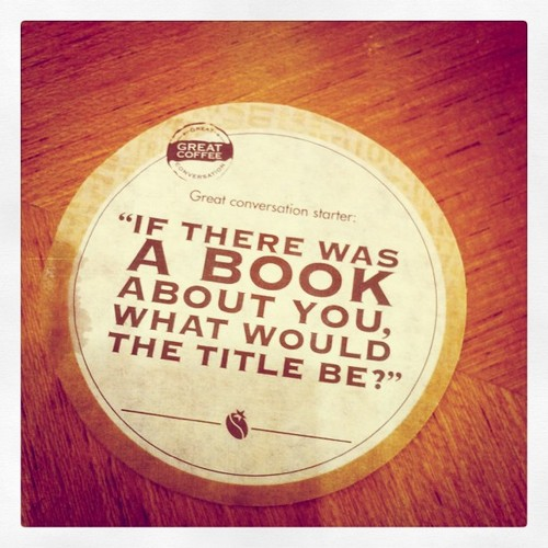 If there were a book about you – What would the title be?